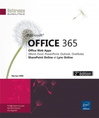 Vignette du livre Microsoft Office 365: Office Web Apps (Word,Excel,PowerPoint...)