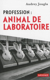 Vignette du livre Profession, animal de laboratoire