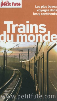 Trains du monde: Thématique guide, Jean-Paul Labourdette