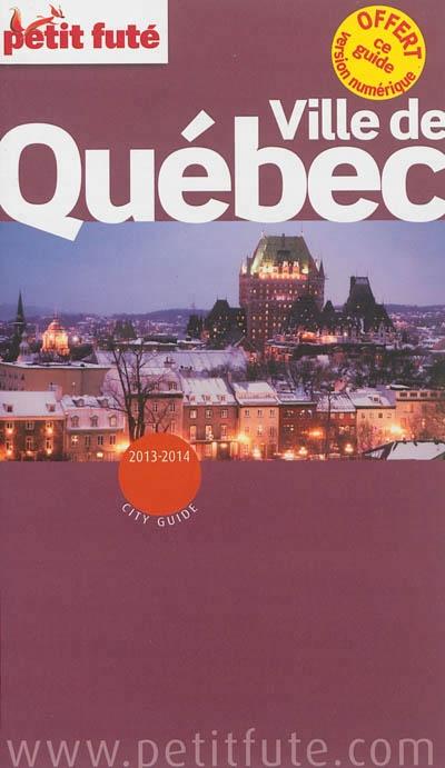 e8e7d2a8bb9 Ville de Québec 2013-2014  City guide par Dominique Auzias