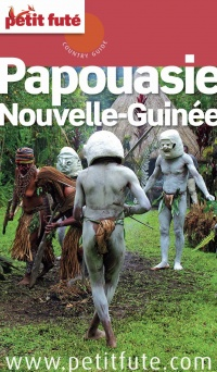 Vignette du livre Papouasie-Nouvelle-Guinée: Country guide - Philippe Gigliotti, Philippe Paraire, Thomas Tissier