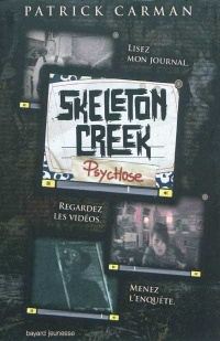 Skeleton Creek T.1: Psychose - Patrick Carman