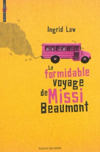 Formidable voyage de Missi Beaumont (Le) - Ingrid Law