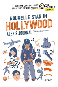 Vignette du livre Nouvelle star in Hollywood : Alex's journal - Stéphanie Benson