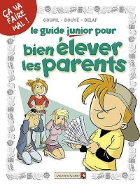 Vignette du livre Guide junior T.3 :Guide junior pour bien élever les parents
