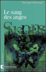 Sang des Anges (Le) - Michael Marshall
