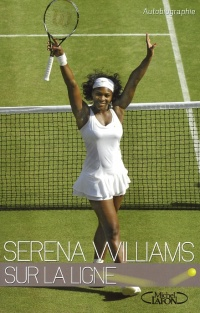Serena Williams : Sur la ligne - Serena Williams