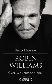Vignette du livre Robin Williams: Ô capitaine, mon capitaine ! - Emily Herbert