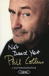 Vignette du livre Not Dead Yet : autobiographie - Phil Collins