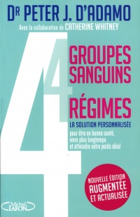 4 groupes sanguins, 4 régimes - Peter j. D'adamo