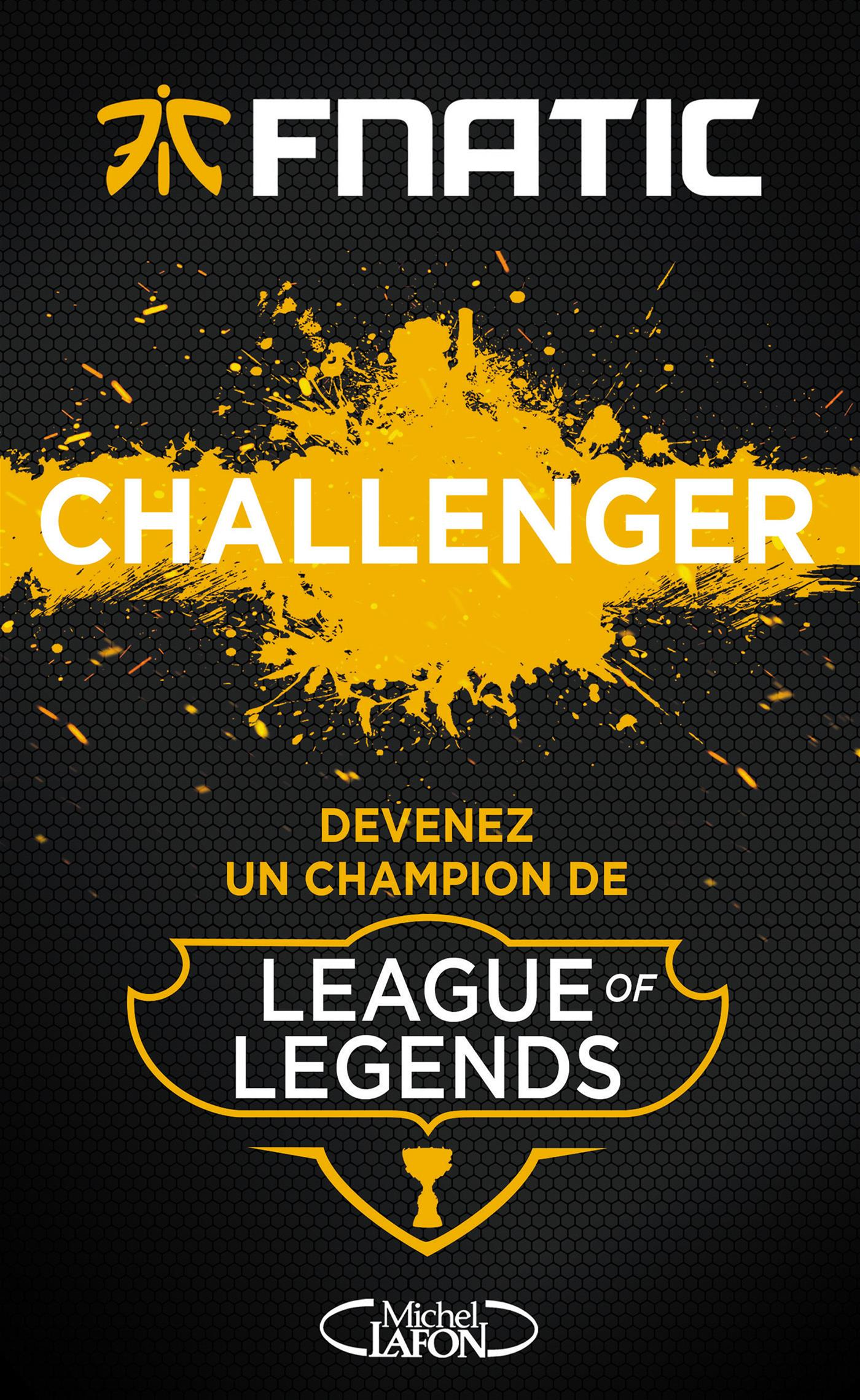 Vignette du livre Challenger : devenez un champion de League of Legends