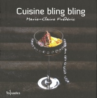 Cuisine Bling Bling - Marie-Claire Frédéric