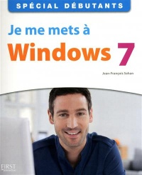 Je Me Mets à Windows 7 - Jean-françois Sehan