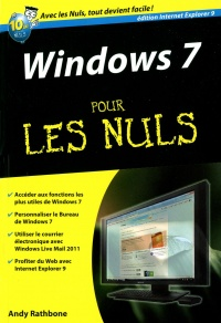Windows 7 pour les nuls: édition Explorer 9 - Andy Rathbone