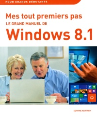 Vignette du livre Grand manuel de  Windows 8.1 (Le)