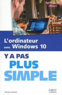 Vignette du livre L'ordinateur avec Windows 10: y a pas plus simple
