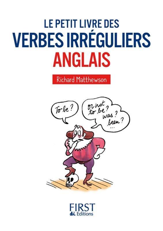 Le Petit Livre Des Verbes Irreguliers Anglais Par Charles Samuelson Langues Apprentissage Des Langues Leslibraires Ca