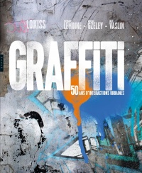 Graffiti, 50 ans d'interactions urbaines, Julie Vaslin