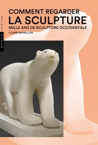 Vignette du livre Comment regarder la sculpture: mille ans de sculpture occidentale