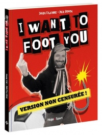 Vignette du livre I Want to Foot You