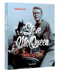 Vignette du livre Steve McQueen : King of Cool