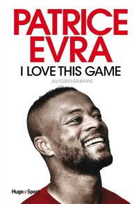 I Love This Game - Patrice Evra