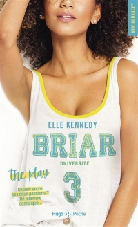 Vignette du livre Briar Université T.3 : The Play - Elle Kennedy