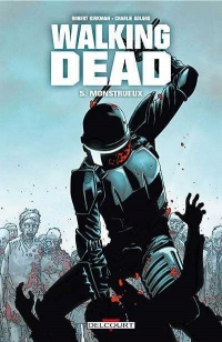 Vignette du livre Walking Dead T.5 : Monstrueux