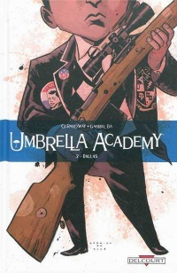Vignette du livre Umbrella Academy T.2 : Dallas - Gerard Way