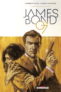Vignette du livre James Bond 007 T.1 : Vargr - Warren Ellis, Jason Masters