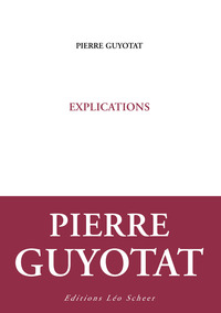Explications - Pierre Guyotat