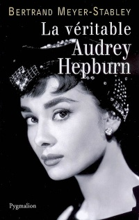 Vignette du livre Veritable Audrey Hepburn - Bertrand Meyer-stable