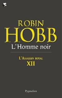 L'assassin royal T.12 : L'homme noir - Hobb Robin