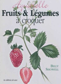Vignette du livre Fruits & Légumes à Croquer : Aquarelle - Billy Showell