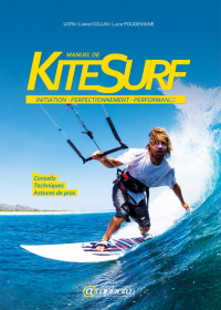 Vignette du livre Manuel de kitesurf : initiation, perfectionnement, performance