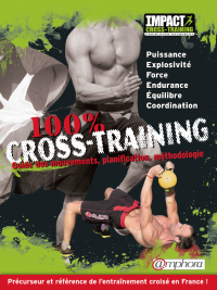 Vignette du livre 100 % cross-training: Guide des mouvements, planification...