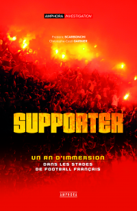 Vignette du livre Supporters : un an d'immersion dans les stades de football...