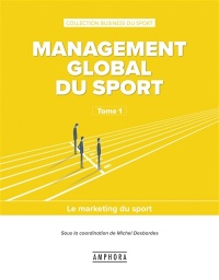 Vignette du livre Management global du sport T.1 : Le marketing du sport