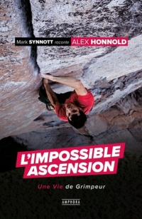 Vignette du livre L'impossible ascension : une vie de grimpeur - Mark Synnott