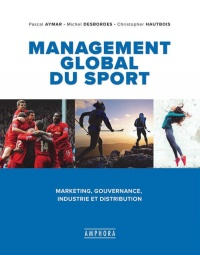 Vignette du livre Management global du sport : marketing, gouvernance, industrie...