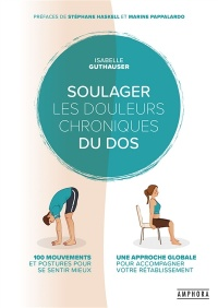 Soulager ses douleurs chroniques du dos : 100 exercices... - Isabelle Guthauser