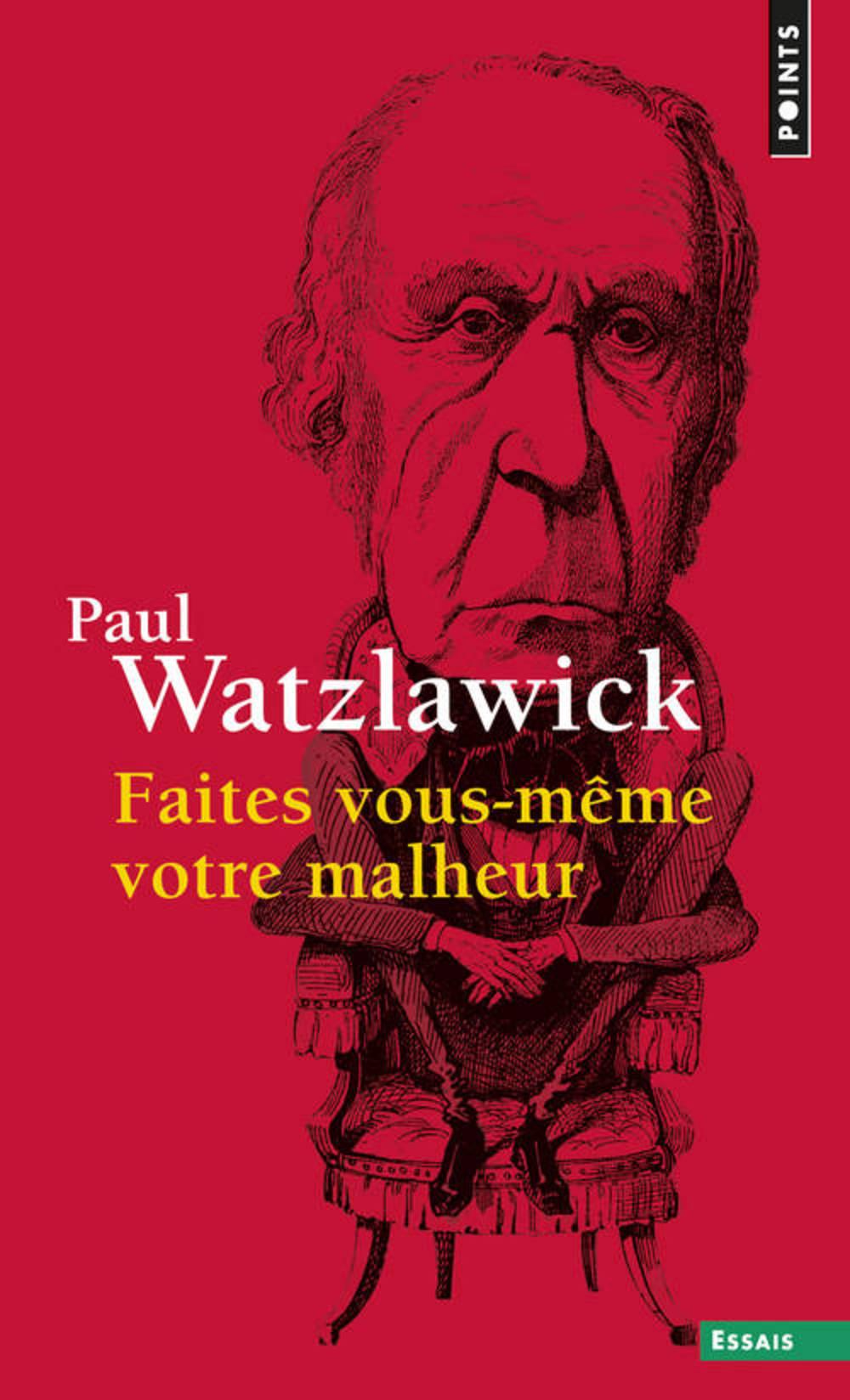 Faites vous m me votre malheur par paul watzlawick - Faites le vous meme deco ...