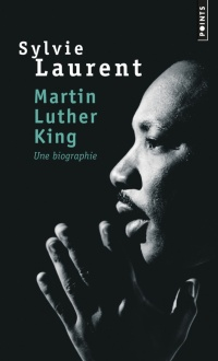 Vignette du livre Martin Luther King : Une biographie intellectuelle et politique - Sylvie Laurent