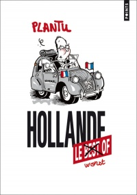 Vignette du livre Hollande : le Worst of...
