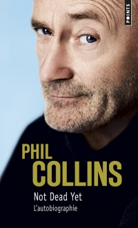 Vignette du livre Not Dead Yet : l'autobiographie - Phil Collins