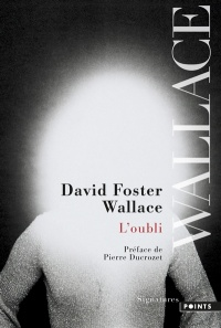 L'oubli - David Foster Wallace