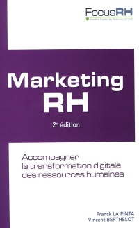 Marketing RH :Accompagner la transformation digitale des..., Vincent Berthelot