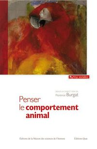 Penser le comportement animal - Florence Burgat