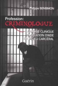 Vignette du livre Profession : Criminologue - Philippe Bensimon