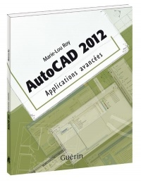 AutoCAD 2012: applications avancées - Marie-Lou Roy